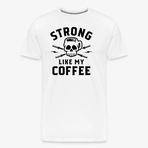 Strong Like My Coffee v2 - Men's Premium T-Shirt