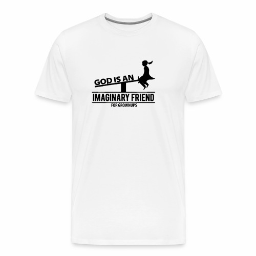 God, Imaginary Friend for Grownups - Men's Premium T-Shirt