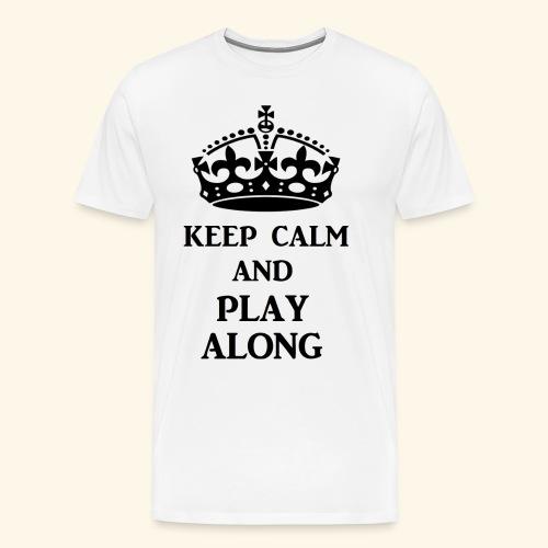 keep calm play along blk - Men's Premium T-Shirt
