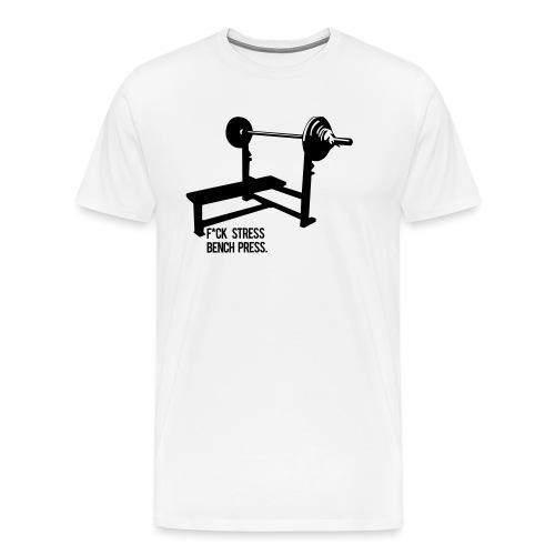 F*ck Stress bench press - Men's Premium T-Shirt