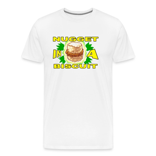 NUGGET in a BISCUIT - Men's Premium T-Shirt