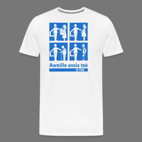 Aweille assis toé - Men's Premium T-Shirt