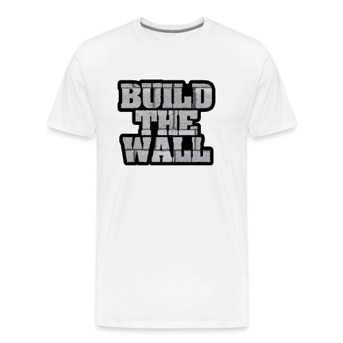 BUILD THE WALL - Men's Premium T-Shirt