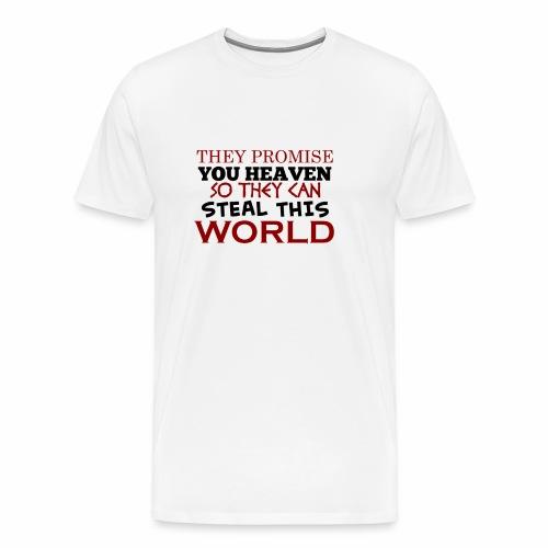 Promise Heaven, Steal This World - Men's Premium T-Shirt