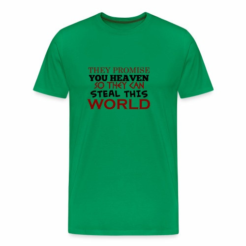 Promise Heaven, Steal This World - Men's Premium T-Shirt