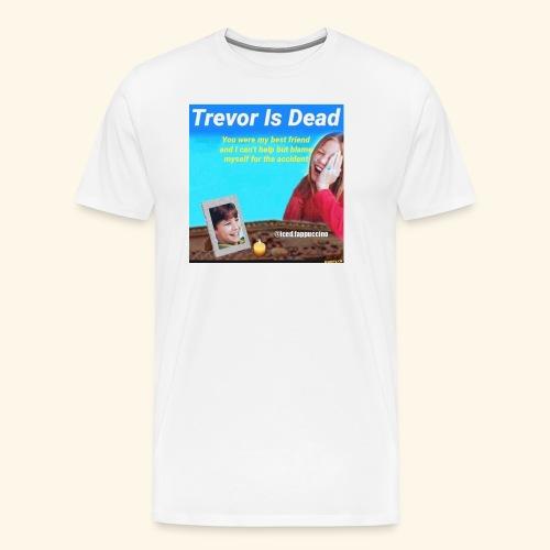 Trevor Is Dead Connect 4 Meme Design - Men's Premium T-Shirt