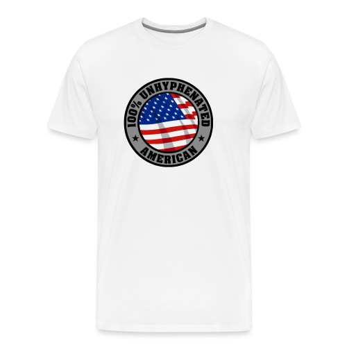 UNHYPHENATED AMERICAN - Men's Premium T-Shirt
