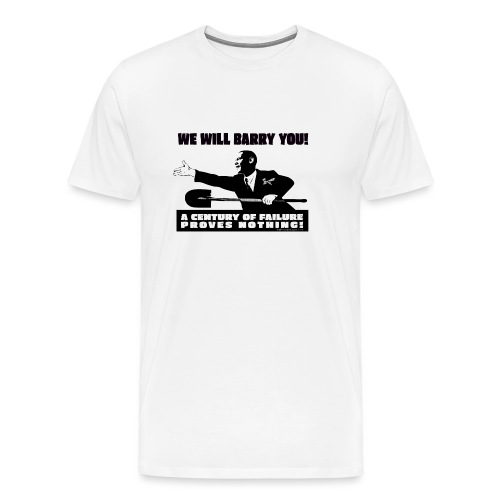 We will Barry You Obama with shovel - Men's Premium T-Shirt