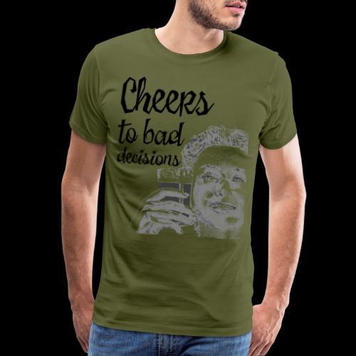 Cheers to Bad Decisions | Vintage Sarcasm - Men's Premium T-Shirt