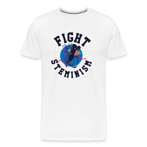 Fight Steminism - Men's Premium T-Shirt