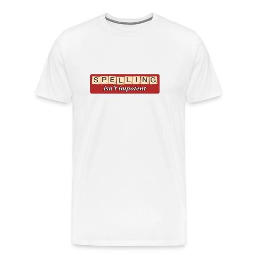 Spelling isn't impotent - Men's Premium T-Shirt