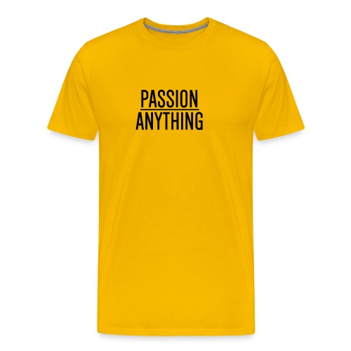 Passion Over Anything - Men's Premium T-Shirt