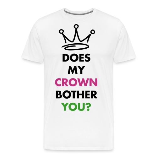 Does my crown bother you? - Men's Premium T-Shirt