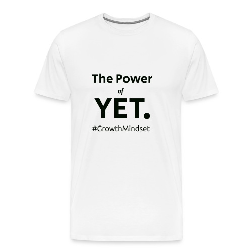 The Power of Yet - Men's Premium T-Shirt
