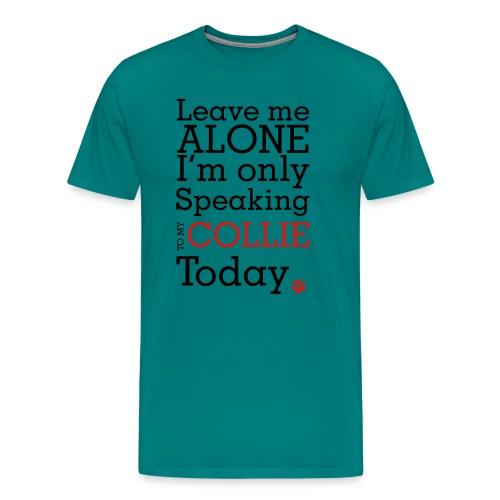 Leave Me Alone - Men's Premium T-Shirt