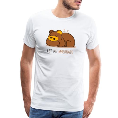 Let Me Hibernate - Men's Premium T-Shirt