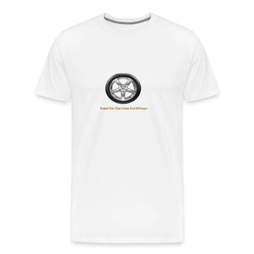 Respect Tires - Men's Premium T-Shirt