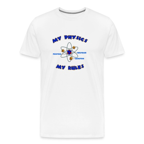 My physics - my rules! - Men's Premium T-Shirt