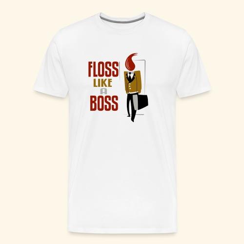 FLOSS LIKE A BOSS - Men's Premium T-Shirt