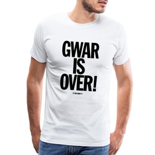 Gwar Is Over (If You Want It) - Men's Premium T-Shirt