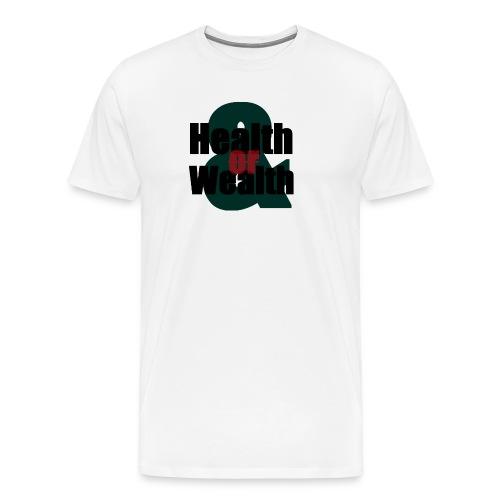 Health And Wealth - Men's Premium T-Shirt