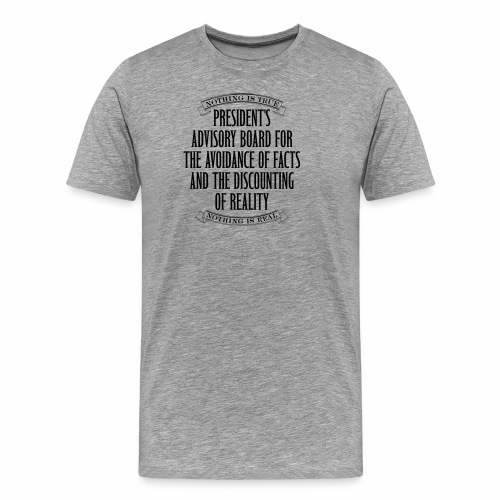 Nothing is True - Men's Premium T-Shirt
