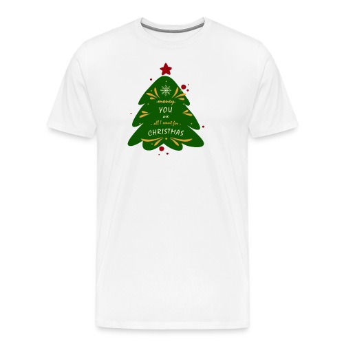 you are all I want, not money, for Christmas - Men's Premium T-Shirt