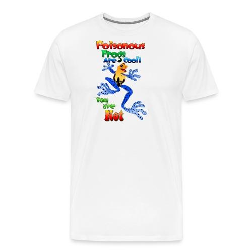 Poisonous frogs are cool - Men's Premium T-Shirt