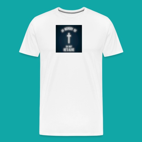 Oh wait he's alive - Men's Premium T-Shirt