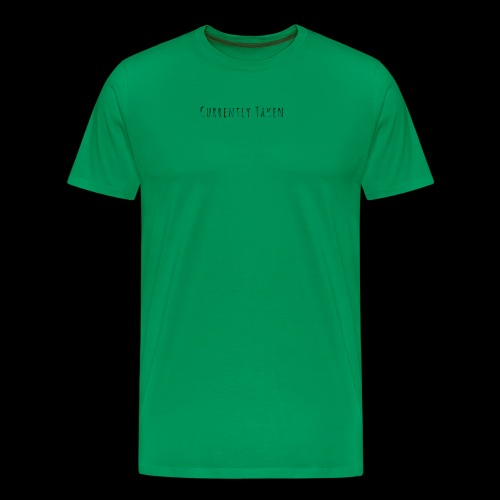 Currently Taken T-Shirt - Men's Premium T-Shirt