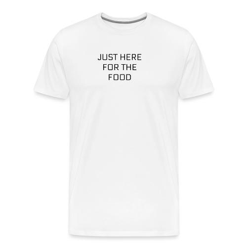 Here For Food - Men's Premium T-Shirt