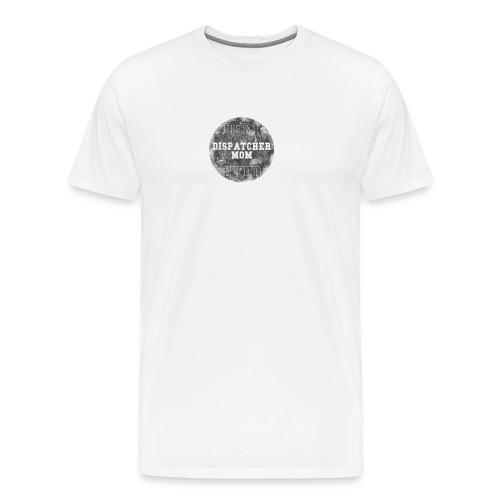 Police Dispatcher T Shirt Best Dispatcher Mom Ever - Men's Premium T-Shirt