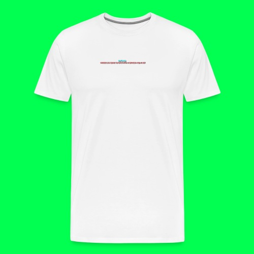 my original quote - Men's Premium T-Shirt