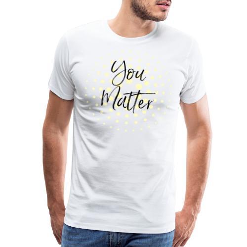 You Matter Collection - Men's Premium T-Shirt