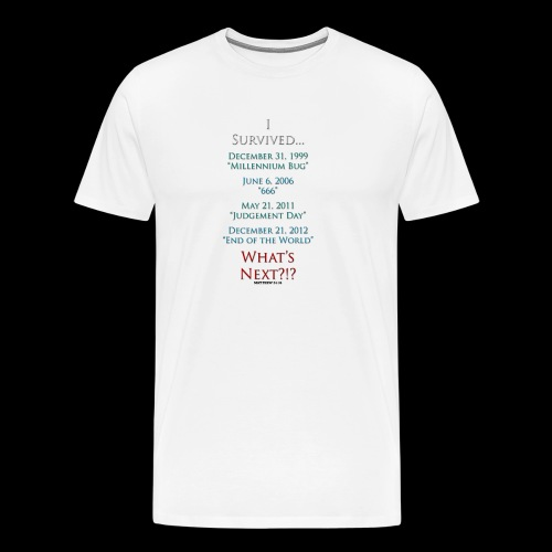 Survived... Whats Next? - Men's Premium T-Shirt