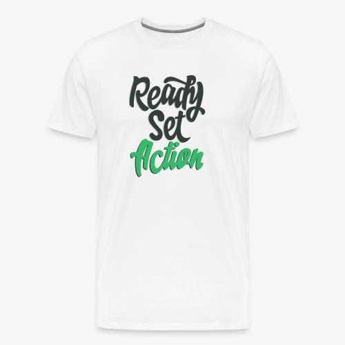 Ready.Set.Action! - Men's Premium T-Shirt