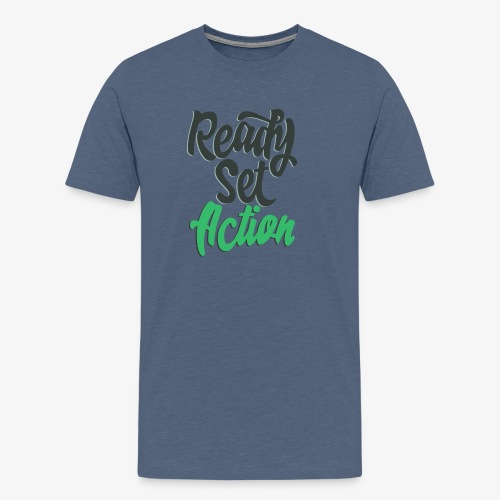 Ready.Set.Action! - Men's Premium T-Shirt