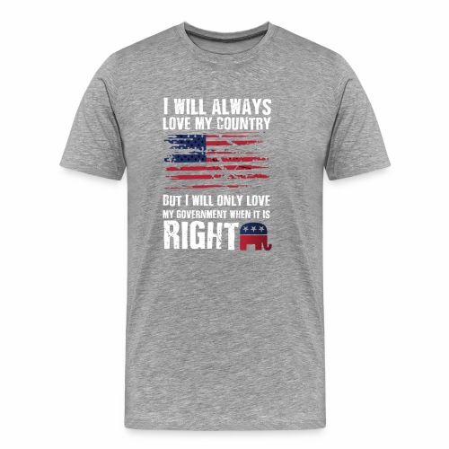 I Will Always Love My Country - Men's Premium T-Shirt