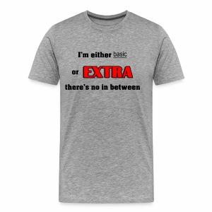 Basic or Extra - Men's Premium T-Shirt