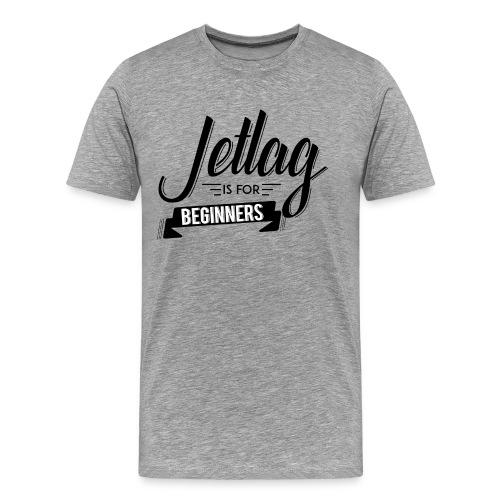 Jetlag is for Beginners - Men's Premium T-Shirt