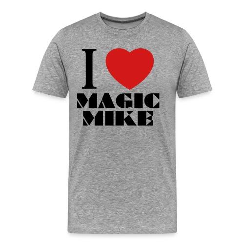 I Love Magic Mike T-Shirt - Men's Premium T-Shirt
