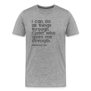I can do all things through Christ - Men's Premium T-Shirt