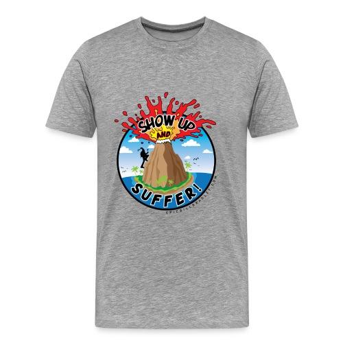 ShowUpandSuffer_Volcano_P4L_colors - Men's Premium T-Shirt