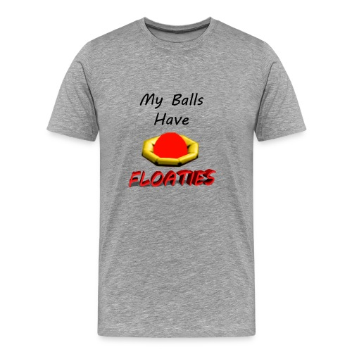 My Balls Have Floaties - Men's Premium T-Shirt