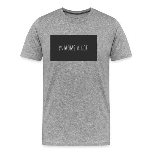 yo moms a hoe by MacWear - Men's Premium T-Shirt
