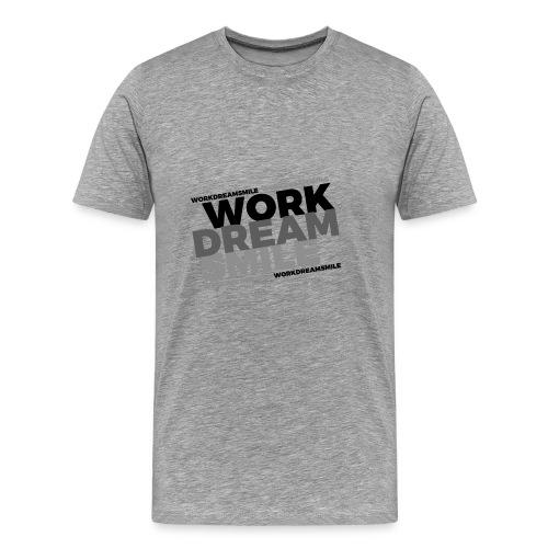 WORK DREAM SMILE - Men's Premium T-Shirt