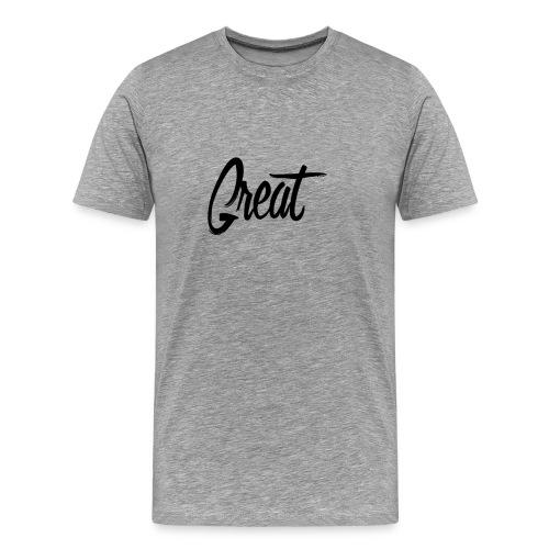 Great. - Men's Premium T-Shirt