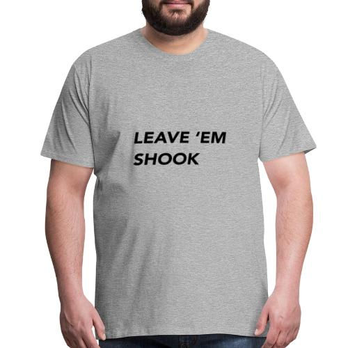 LEAVE EM SHOOK - Men's Premium T-Shirt