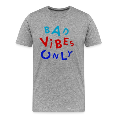 bad vibes - Men's Premium T-Shirt