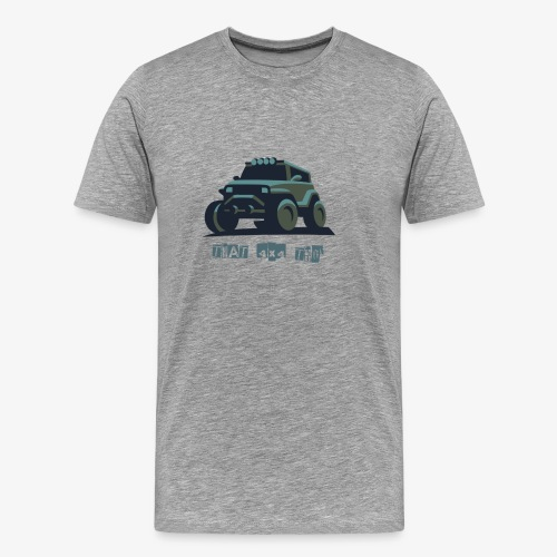 That 4x4 - Men's Premium T-Shirt